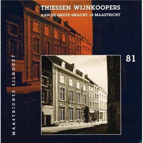81.Thiessen wijnkoopers aan de grote gracht 18 Maastricht