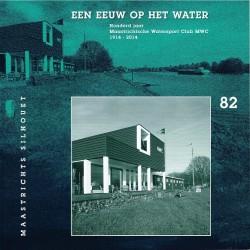 82. Een eeuw op het water. Honderd jaar Maastrichtsche Watersport