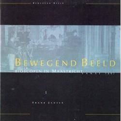 39. Bewegend Beeld Bioscopen in Maastricht vanaf 1897