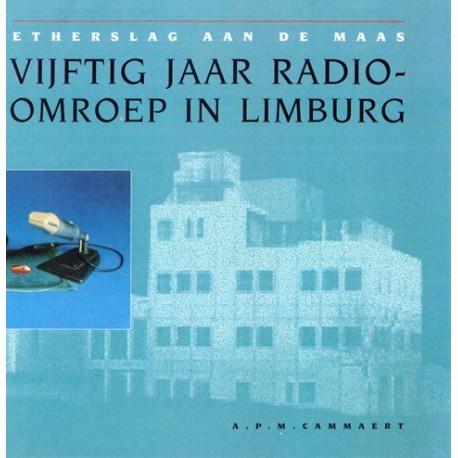 501. Etherslag aan de Maas - Vijftig jaar Radio Omroep in Limburg