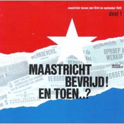 12. Maastricht bevrijd! En toen ? Deel 1 en 2